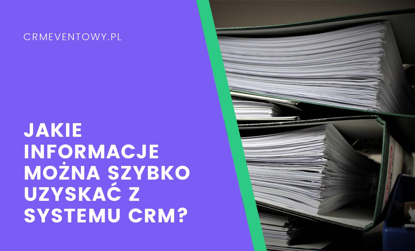 Jakie informacje agencja eventowa może szybko uzyskać z systemu CRM?