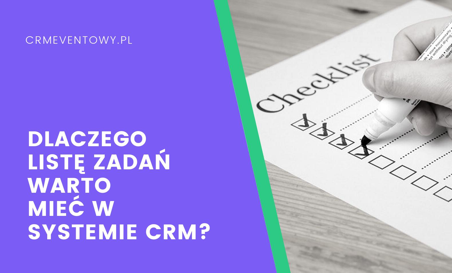 Dlaczego listę zadań warto mieć w systemie CRM?